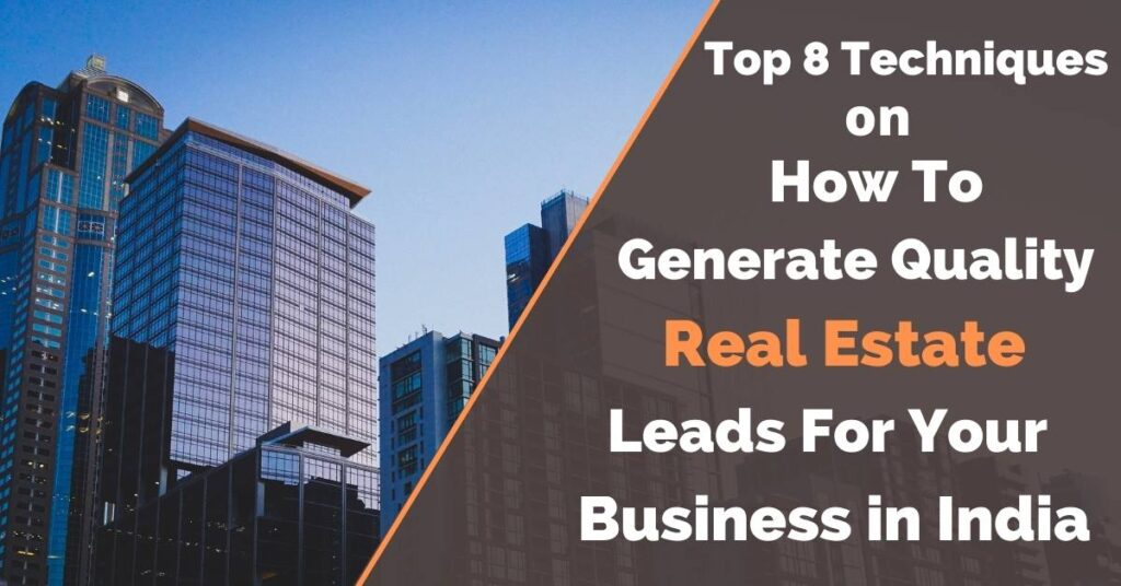 If you want to know an indepth information about how to generate real estate leads on Facebook & want to learn techniques how to generate leads for real estate business in India- You must checkout the blog!