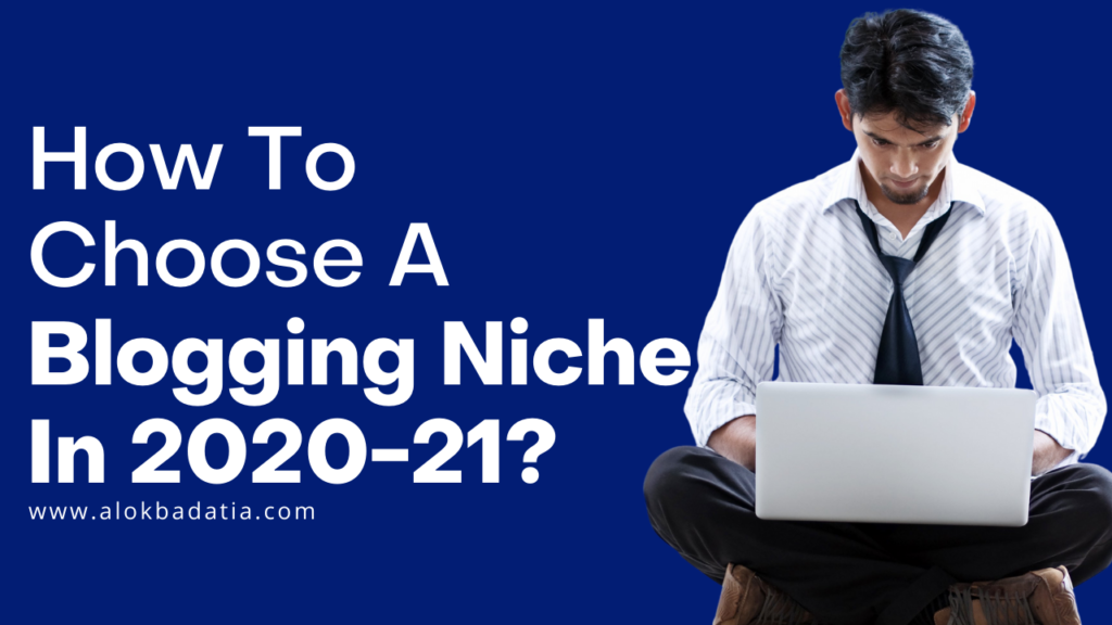best niche for blogging in 2021,how to choose a profitable blog niche,how to pick a blog niche,how to select niche for blogging,best niche for blogging in 2020,most profitable blog niches 2020,blogging niche in 2021,How to Choose a Blogging Niche in 2021 & 2022, how to choose a blogging niche,